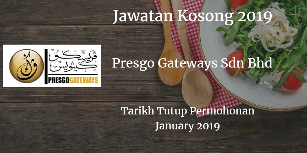 Jawatan Kosong Presgo Gateways Sdn Bhd January 2019
