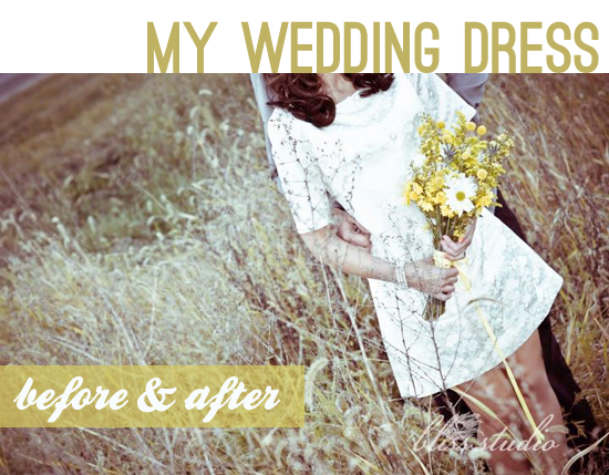 my wedding dress: before and after