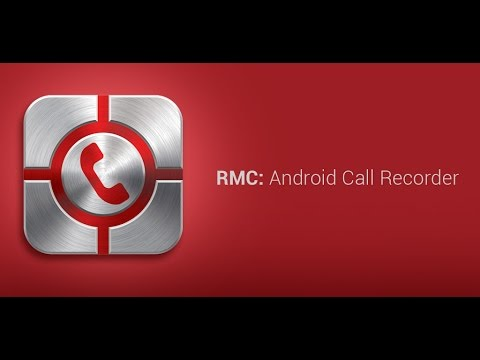 RMC: Android Call Recorder - ار ام سي لتسجيل مكالمات الاندرويد 2017