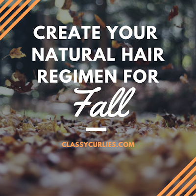 Tips on creating a natural hair regimen for fall - ClassyCurlies