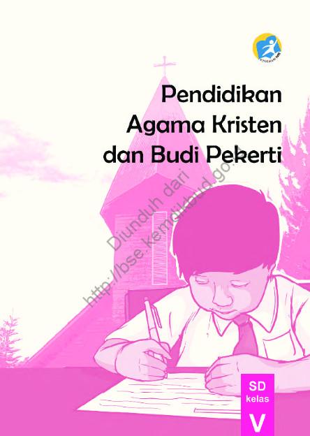Download Buku Siswa Kurikulum 2013 SD Kelas 5 Mata Pelajaran Pendidikan Agama Kristen dan Budi Pekerti