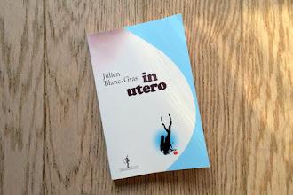 Lundi Librairie : In Utero - Julien Blanc-Gras