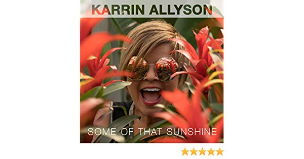 KARRIN ALLYSON: SOME OF THAT SUNSHINE