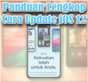 Panduan Lengkap Cara Update iOS 12