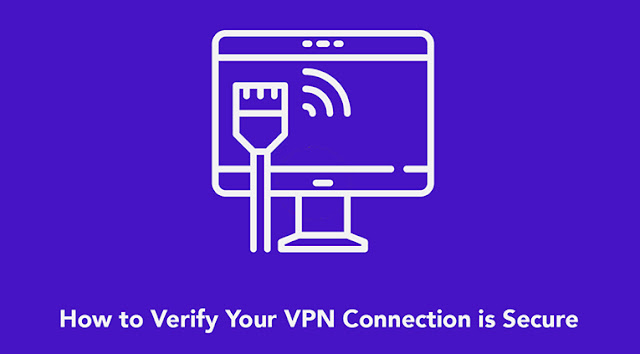 How To Verify Your VPN Connection Is Secure