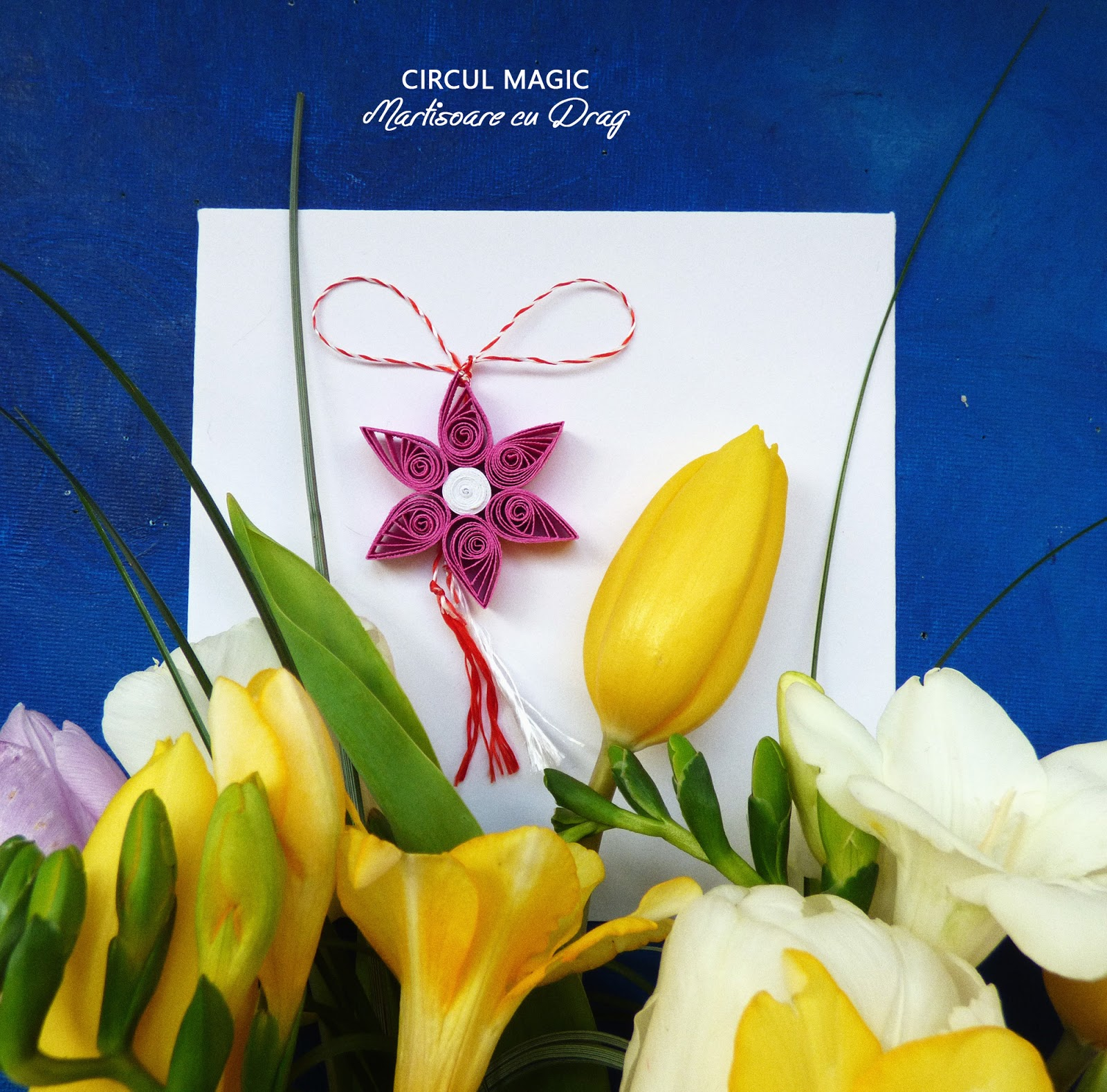 Martisoare Quilling 2017 Flori de Stea Circul Magic