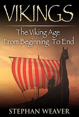 Review: Vikings: The Viking Age From Beginning To End by Stephan Weaver