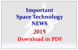 Important Space Technology NEWS in 2015- Download in PDF