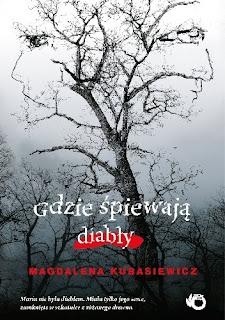 """""""Gdzie śpiewają diabły"""" – Magdalena Kubasiewicz"""