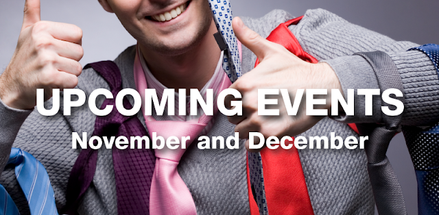UPCOMING EVENTS FOR NOVEMBER AND DECEMBER!