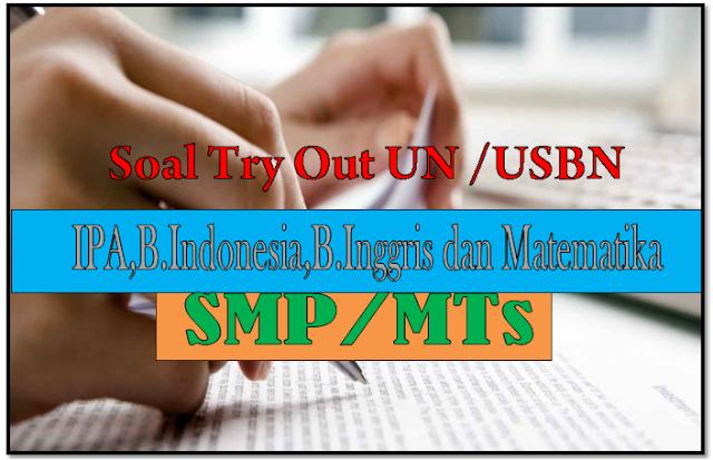 Download kumpulan soal-soal Try Out UN SMP Lengkap dengan pembahasannya