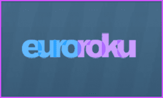 Euro Roku IPTV Channel