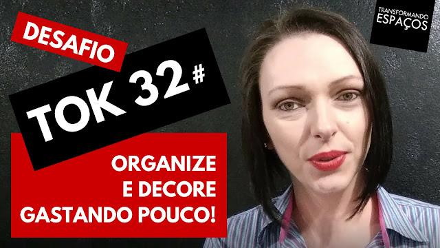 Organize e decore gastando pouco! - Tok 32 | Desafio 52 toks de organização e decor