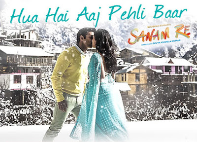 Hua Hai Aaj Pehli Baar - Sanam Re (2016)