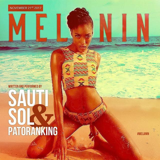 Sauti Sol Ft Patoranking - Melanin