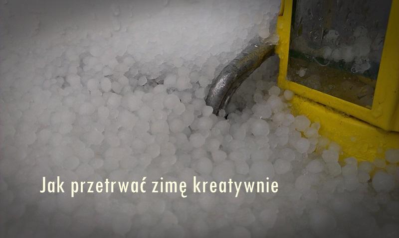 jak przetrwać zimę kreatywnie