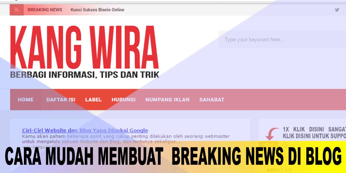 Cara Mudah Memasang Breaking News di Blog