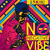 MPNAIJA MUSIC:2SKiii – No Negative Vibe