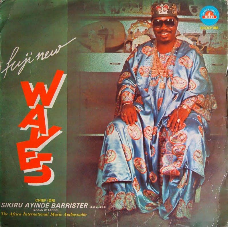 Snap, Crackle & Pop: Chief Dr Sikiru Ayinde Barrister - Fuji