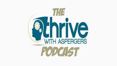 The Thrive with Apergers Podcast: Ovrecoming Anxiety and Depression on the Autism Spectrum