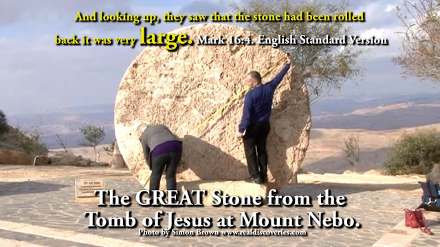 The GREAT stone from the Garden Tomb of Jesus at Mount Nebo. Mark 16:4.