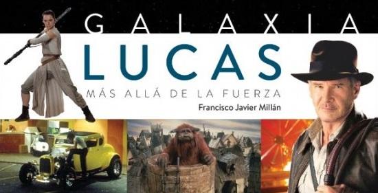 Galaxia Lucas. Más Allá de la Fuerza. Reseña