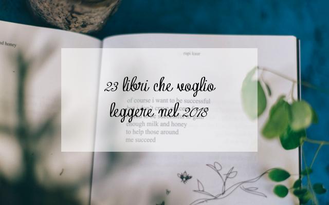 23 libri che voglio leggere nel 2018