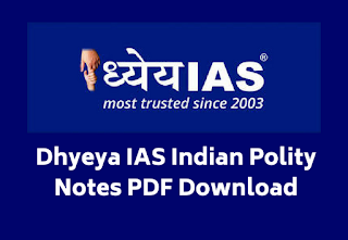 Dhyeya IAS Indian Polity Notes PDF