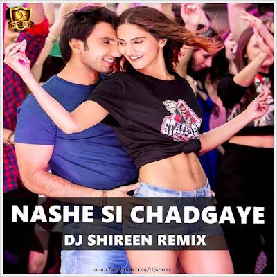 Nashe Si Chadgaye – DJ Shireen Remix