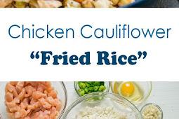 """Cauliflower """"Fried Rice"""" with Chicken"""