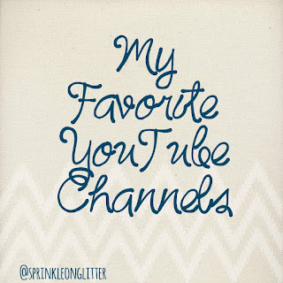Sprinkle on glitter blog// my favorite YouTube channels