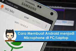 Cara Mengubah Android Menjadi Microphone