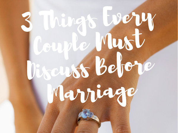 3 Things Every Couple Must Discuss Before Marriage