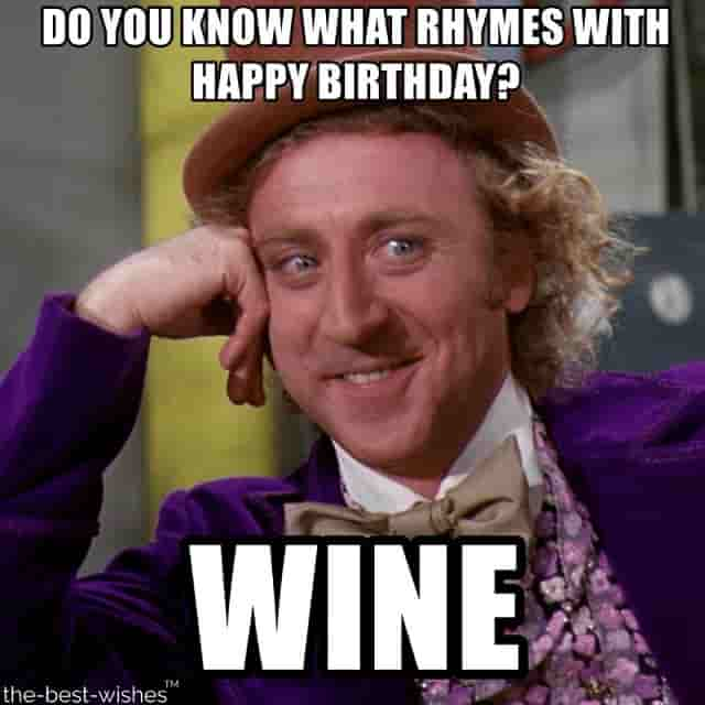 happy birthday hilarious meme with willy wonka wine