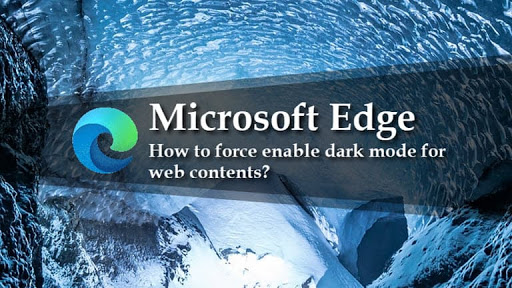 How to force enable dark mode for web contents in Microsoft Edge?
