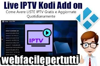 Live IPTV Kodi Add on - Come Avere LISTE Gratis e Aggiornate Quotidianamente