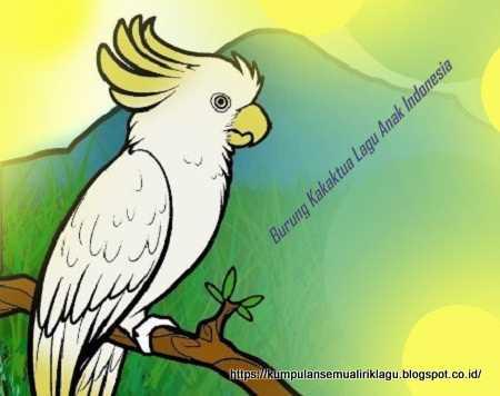 Burung Kakaktua Lagu Anak Indonesia