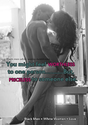 Quotes About Love Dating:  you might feel worthless to one person.