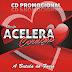 Baixe já o CD da Banda Acelera Coração - Promocional 2016