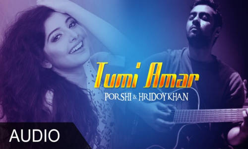 Tumi Amar By Hridoy Khan & Porshi Bangla Full Mp3 Song Download