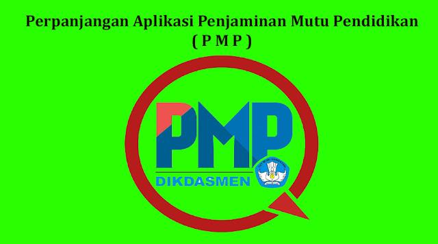Kabar Terbaru Terkait Perpanjangan Aplikasi Penjaminan Mutu Pendidikan ( P M P )