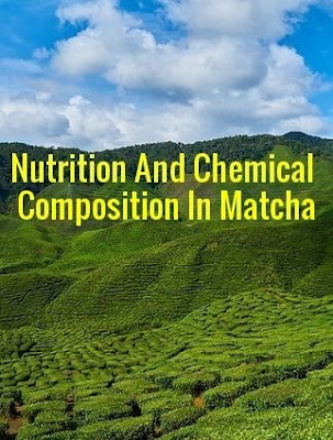 Nutritional and chemical composition in matcha