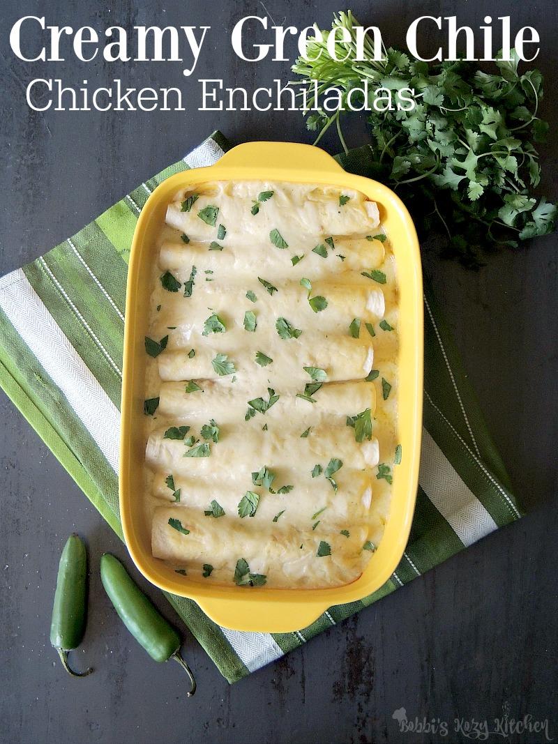 Easy Creamy Green Chile Chicken Enchiladas Bobbi S Kozy Kitchen