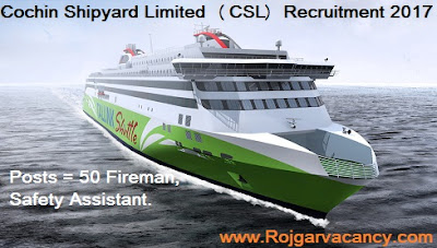 http://www.rojgarvacancy.com/2017/04/50-fireman-safety-assistant-cochin.html