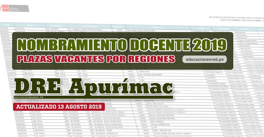 DRE Apurímac: Plazas Vacantes para Nombramiento Docente 2019 (.PDF ACTUALIZADO MARTES 13 AGOSTO) www.dreapurimac.gob.pe
