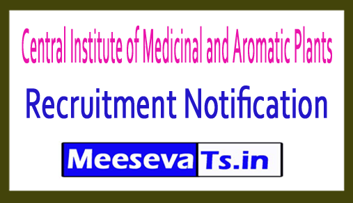 Central Institute of Medicinal and Aromatic Plants CIMAP Recruitment