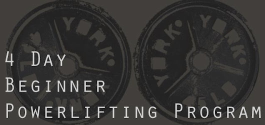 4 Day Beginner Powerlifting Program