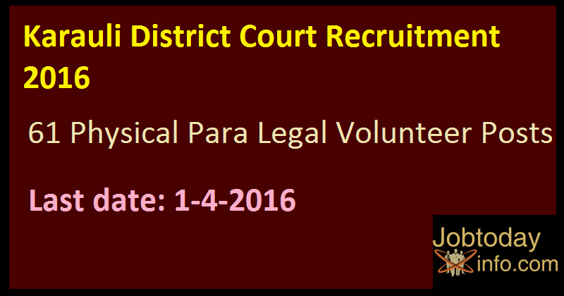 Karauli District Court Recruitment 2016 Apply for 61 Physical Para Legal Volunteer Posts