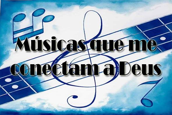 Músicas que me conectam a Deus
