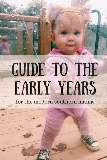 Guide to the Early Years for the Modern Southern Mama